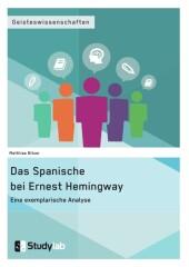 Das Spanische bei Ernest Hemingway. Eine exemplarische Analyse