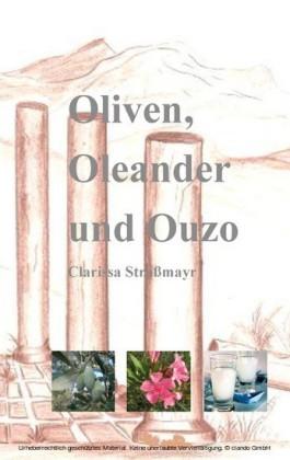 Oliven, Oleander und Ouzo