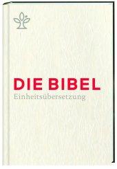 Die Bibel. Einheitsübersetzung, Kompaktausgabe,Geschenkausgabe weiß