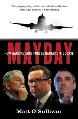Mayday: The Inside Story of the Fall of Qantas