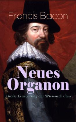 Neues Organon - Große Erneuerung der Wissenschaften