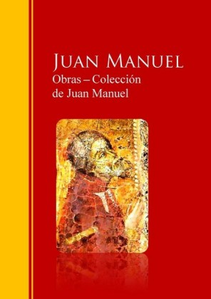 Obras ? Colección de Juan Manuel: El Conde Lucanor