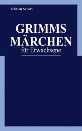Grimms Märchen für Erwachsene
