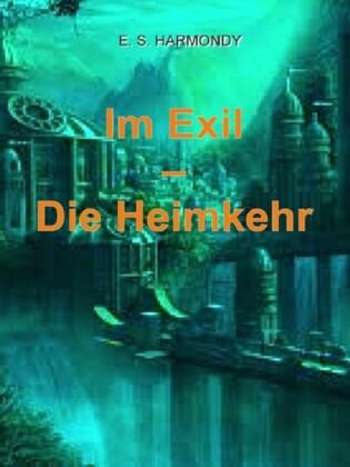 Im Exil - Die Heimkehr