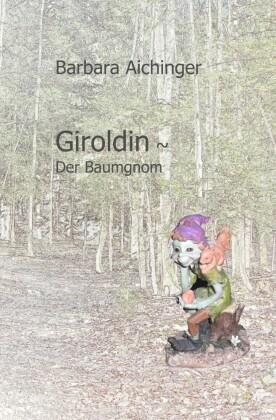Giroldin - Der Baumgnom