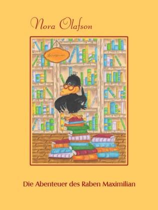 Die Abenteuer des Raben Maximilian Semmelweis von Witzleben