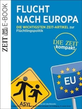 Flucht nach Europa - DIE ZEIT Kompakt