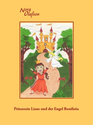 Prinzessin Liane und der Engel Bonifatia