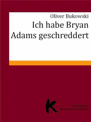 ICH HABE BRYAN ADAMS GESCHREDDERT