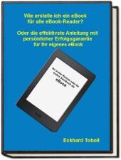 'Der eBook-Maker für jedermann/-frau' Oder eine Kurzanleitung mit Illustrationen für Ihr eigenes eBook