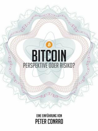 Bitcoin - Perspektive oder Risiko?