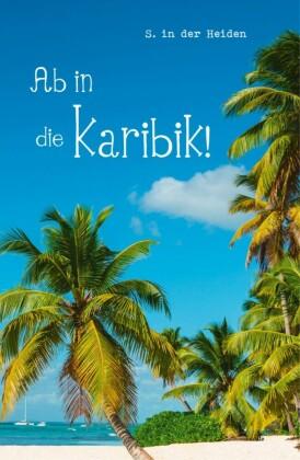 Ab in die Karibik!