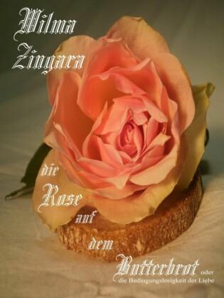Die Rose auf dem Butterbrot
