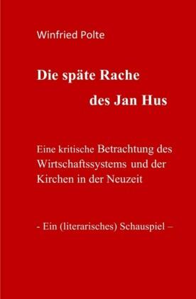 Die späte Rache des Jan Hus