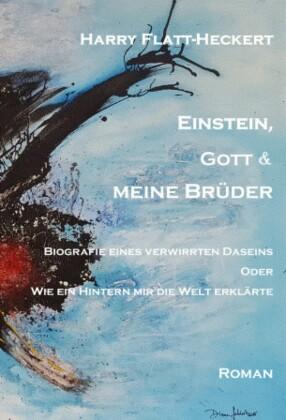 Einstein, Gott und meine Brüder