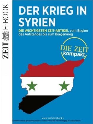 Der Krieg in Syrien - DIE ZEIT Kompakt