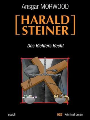 Des Richters Recht - Ein Fall für Harald Steiner