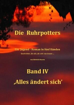 Die Ruhrpotters - Band IV - ,Alles ändert sich'
