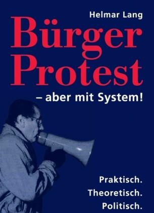 BürgerProtest - aber mit System!