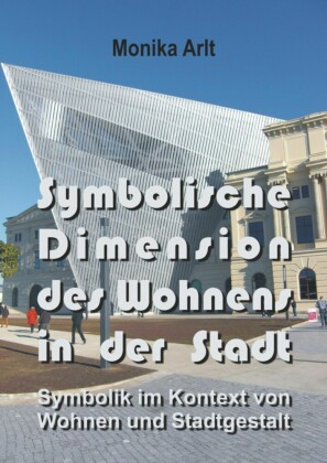 Symbolische Dimension des Wohnens in der Stadt