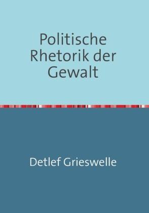 Politische Rhetorik der Gewalt