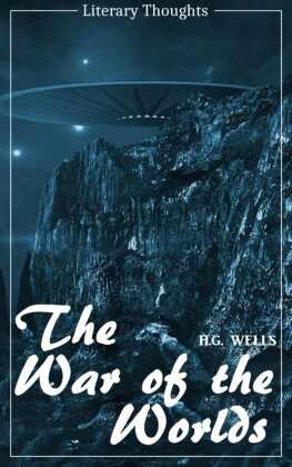 The War of the Worlds - with the original illustrations (H. G. Wells) (Literary Thoughts Edition)