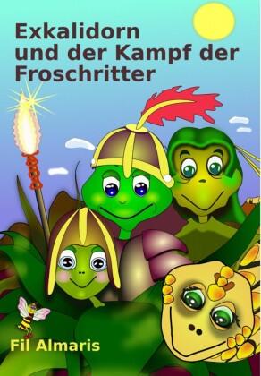 Exkalidorn und der Kampf der Froschritter