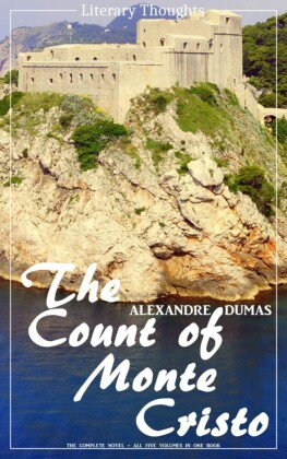 The Count of Monte Cristo (Alexandre Dumas) (Literary Thoughts Edition)