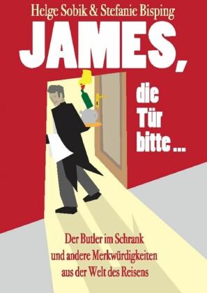 James, die Tür bitte!