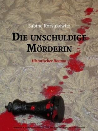 Die unschuldige Mörderin