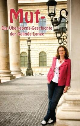 Mut- Die Überlebensgeschichte der Belinda Lange
