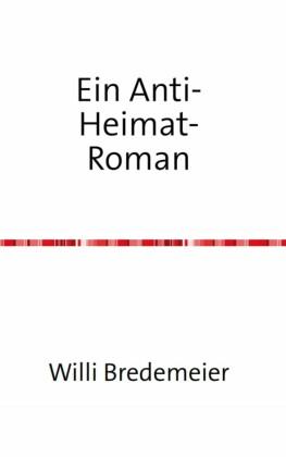 Ein Anti-Heimat-Roman