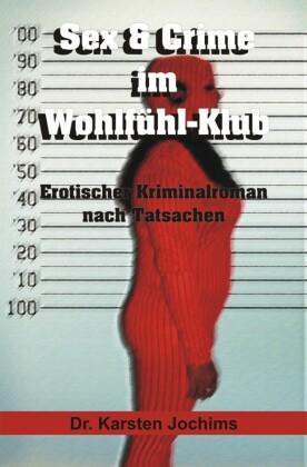 Sex & Crime im Wohlfühl-Klub