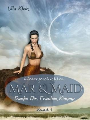 Mär & Maid - Liedergeschichten Band 1