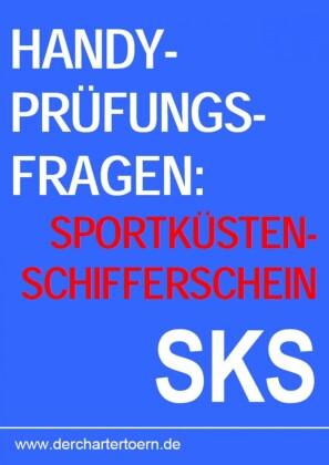 Handy Prüfungsfragen Sportküstenschifferschein SKS. Zum Üben per Smartphone & Tablet. 2013