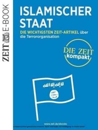 Islamischer Staat - DIE ZEIT kompakt
