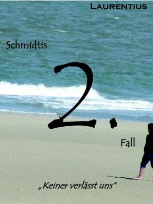Laurentius, Schmidtis 2. Fall