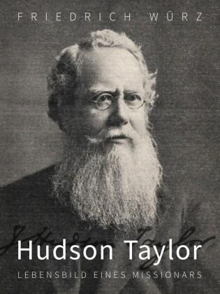 Hudson Taylor, Lebensbild eines Missionars
