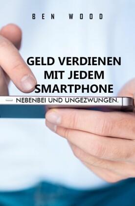 Geld verdienen mit jedem Smartphone