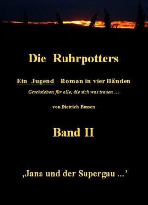 Die Ruhrpotters - Band II - Jana und der Supergau ...