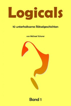 Logicals - 10 unterhaltsame Rätselgeschichten - Band 1