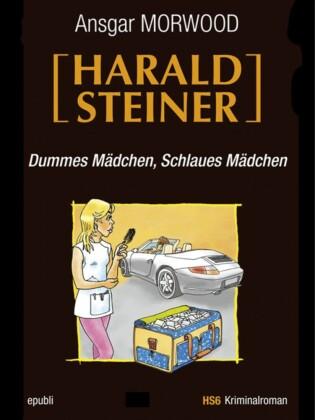 Dummes Mädchen, schlaues Mädchen - Ein Fall für Harald Steiner