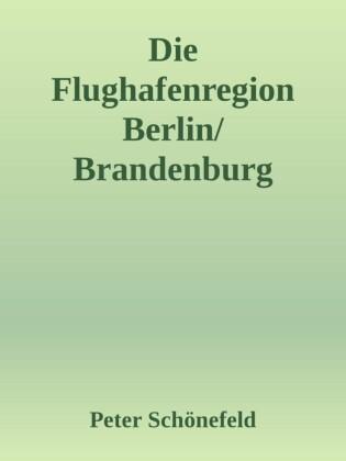 Die Flughafenregion Berlin/Brandenburg (BER)
