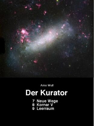Der Kurator 7 Neue Wege 8 Kornar V 9 Leerraum