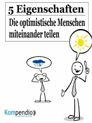5 Eigenschaften, die optimistische Menschen miteinander teilen