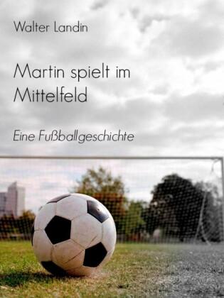 Martin spielt im Mittelfeld