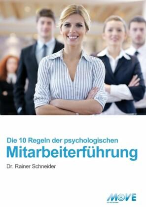 10 Regeln der psychologischen Mitarbeiterführung