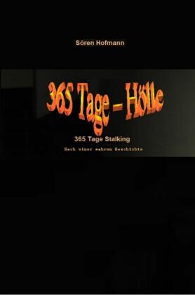 365 Tage Hölle - 365 Tage Stalking: