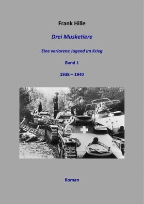 Drei Musketiere - Eine verlorene Jugend im Krieg