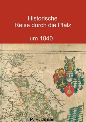 Historische Reise durch die Pfalz um 1840